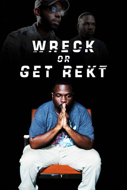 Wreck or Get Rekt