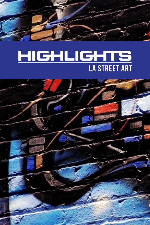 Highlights: LA Street Art