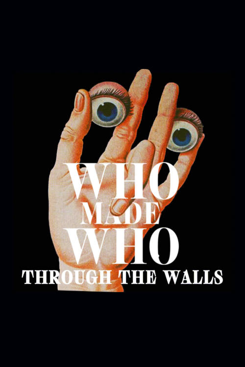 WhoMadeWho: Through the Walls