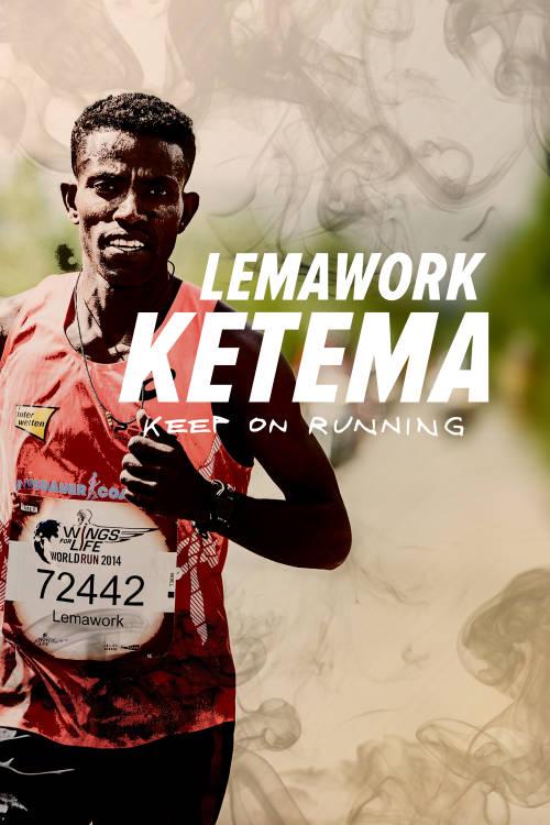Lemawork Ketema: Keep on Running
