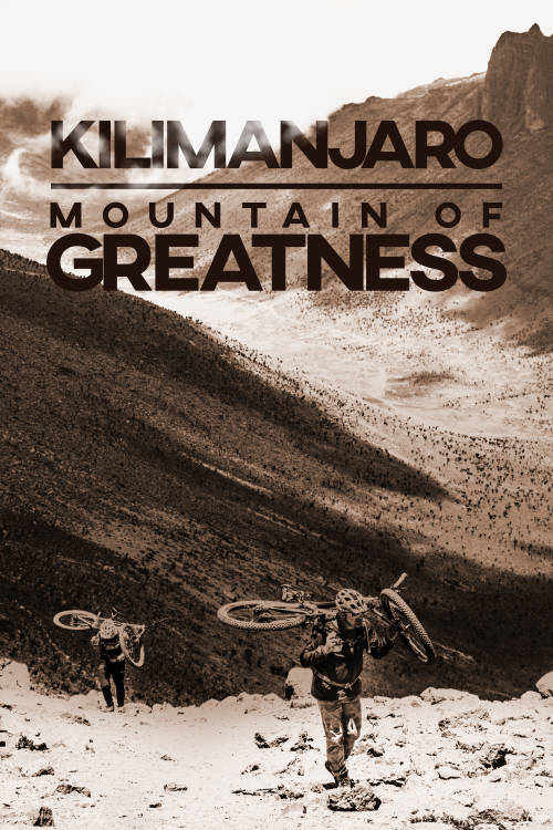 Kilimanjaro: Mountain of Greatness