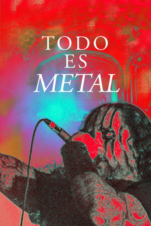 Todo Es Metal
