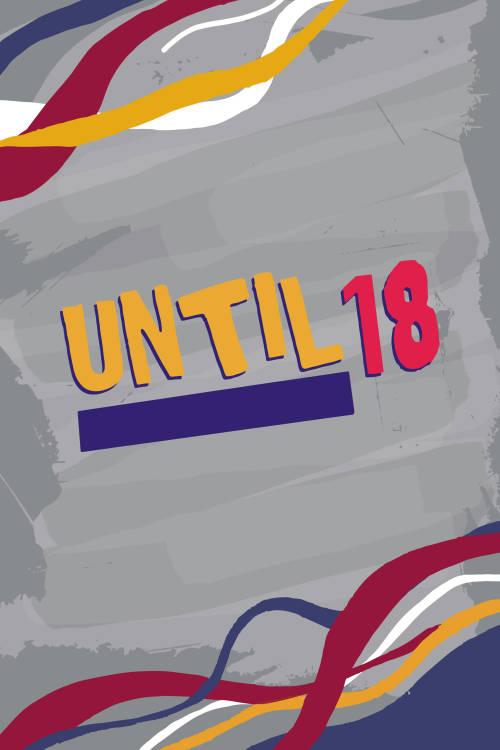 Until 18
