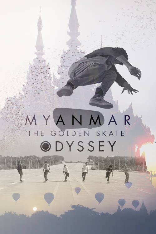 Myanmar: The Golden Skate Odyssey